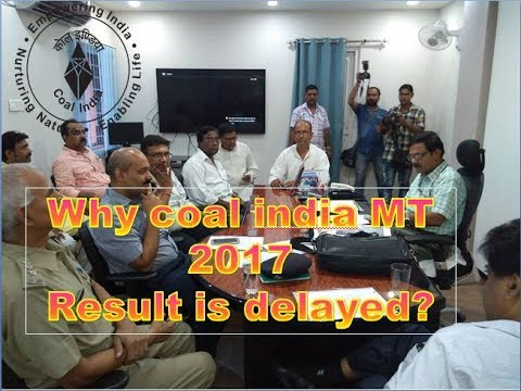 COAL INDIA MT 2017 RESULT DELAY REASON