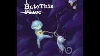 Everything-I hate this place ft epilogue