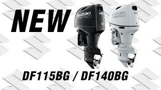 NEW 2021 Suzuki Models DF115BG  140BG