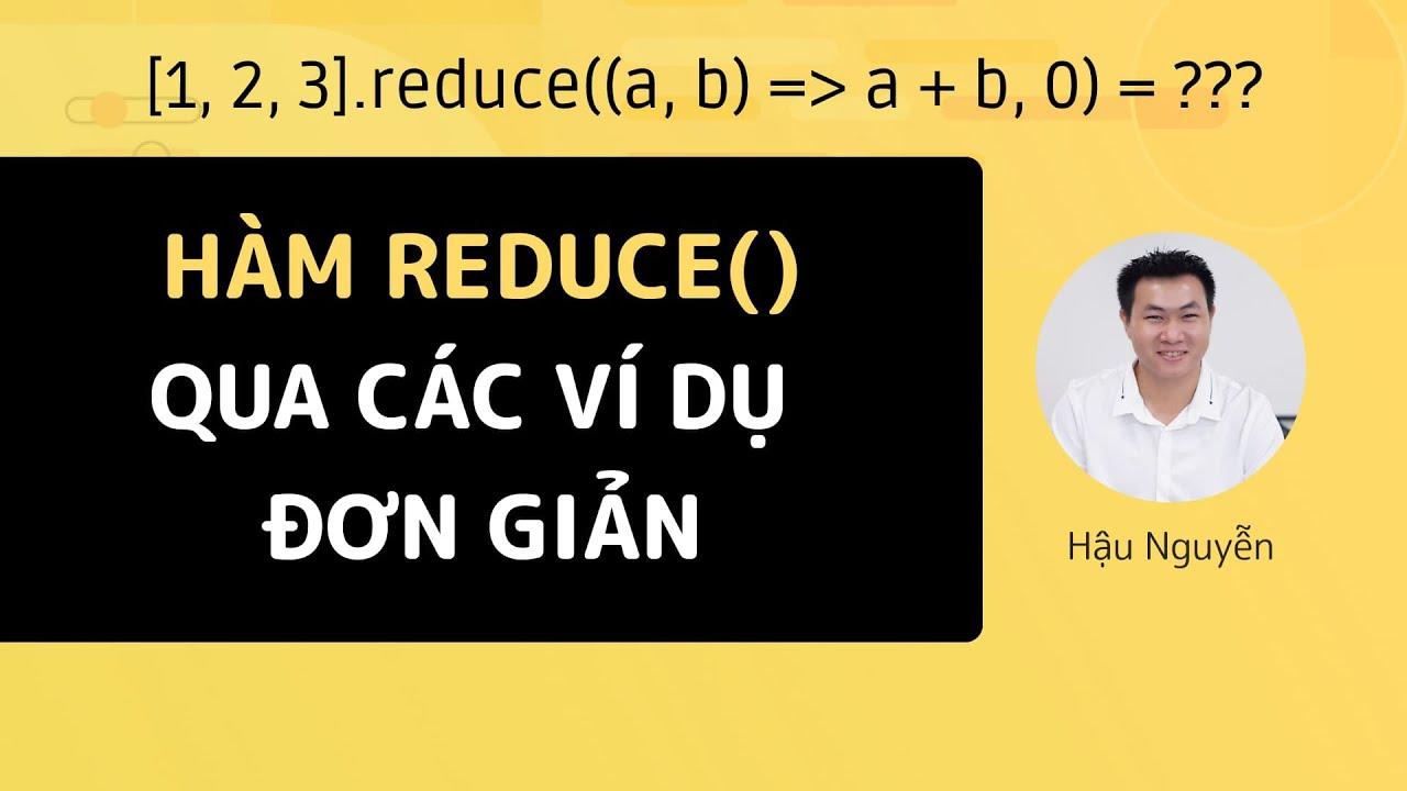 Javascript: reduce() trong javascript qua ví dụ đơn giản 😊