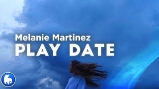 Melanie Martinez - Play Date (Clean - Lyrics)
