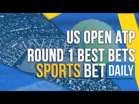 US Open 2019 ATP Round 1 Best Bets And Outrights | Tennis Betting Tips And Predictions