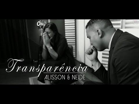 Alisson e Neide - Transparência (Videoclipe Oficial)
