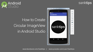 How to Create Circular ImageView in Android Studio | Sanktips