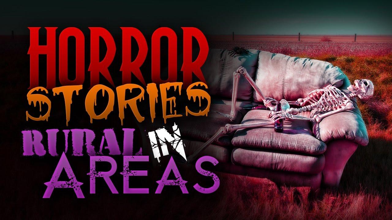 True Scary Rural Horror Stories