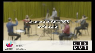. . . for narrow is the door . . . for mixed quartet (2020), by Quentin Lauvray