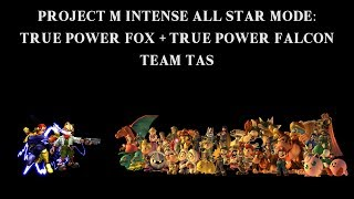 [TAS] Project M: True Power Falcon + True Power Fox Intense All Star Mode