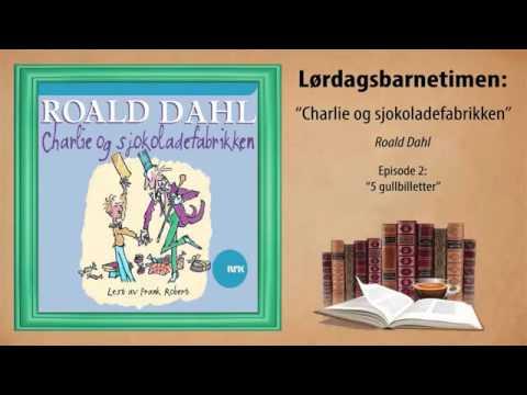► Roald Dahl - Charlie og sjokoladefabrikken - Episode 2 - 5 gullbilletter