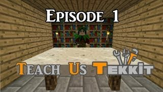 "Teach Us Tekkit (Ep. 1: ""Lessons Begin"")"