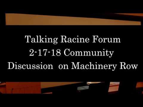 Talking Racine Episode 59 Community Forum on Machinery Row