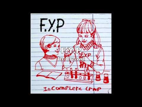 F.Y.P - Incomplete Crap (FULL ALBUM)