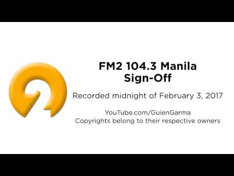 FM2 104.3 Manila Sign-Off [Recorded February 3, 2017]