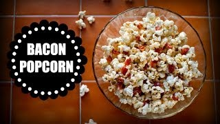 Bacon Popcorn | Let's Have A Quickie!