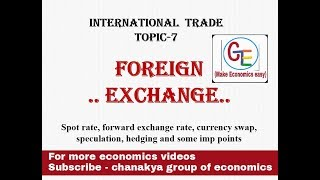 #7 Foreign Exchange (spot rate, forward exch rate, optimum currency area)