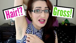 Repeat youtube video Being A Hairy Girl Means...