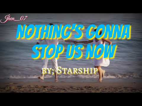 NOTHING'S GONNA STOP US NOW By; Starship With Lyrics