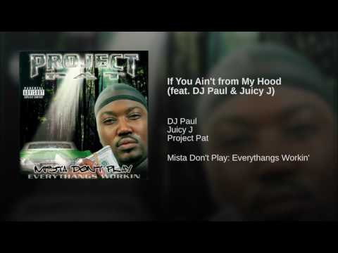 If You Aint from My Hood feat  DJ Paul &...