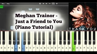 How to play meghan trainor just a friend you piano tutorial with sheet music [easy] watch the original song here: https://www./watch?v=ndw5eomz...