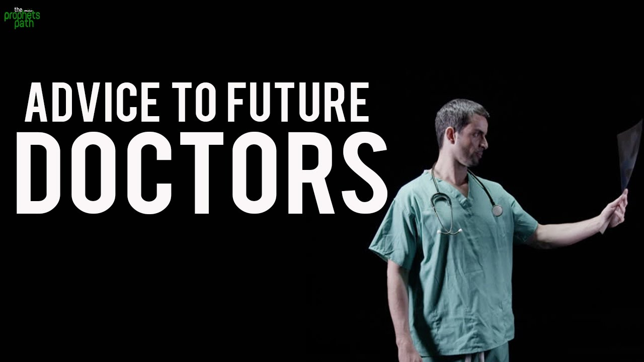 Advice To Those Who Want To Become Doctors