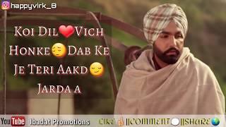 Jaan Toh Pyara || Happy Raikoti || Ammy Virk || Whatsapp Status Video 2018 || Ibadat Promotions