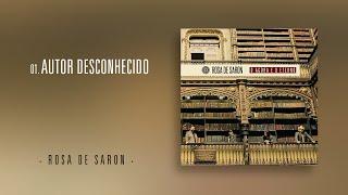 Rosa de Saron - Autor Desconhecido (Álbum O Agora e o Eterno)