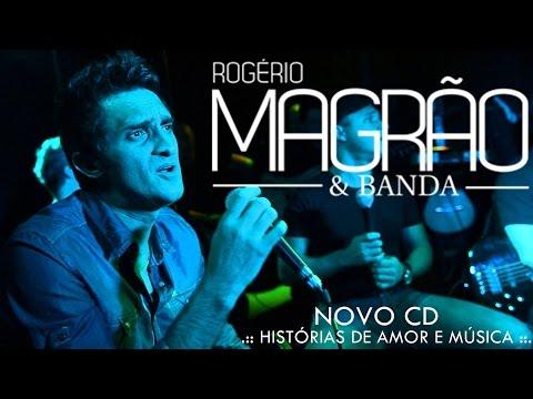 Rogério Magrão e Banda - NOVO CD COMPLETO (CD HISTÓRIAS DE AMOR E MÚSICA)