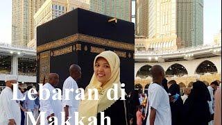 Idul Fitri di Makkah (Lebaran Part 2)