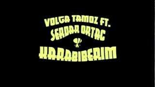 Volga Tamöz ft. Serdar Ortaç - Karabiberim (2012)