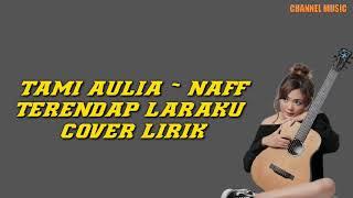 Tami aulia | Naff - Terendap Laraku ( Cover- Lirik) | channel music