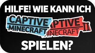 WIE SPIELE ICH CAPTIVE MINECRAFT?! Tutorial | Clym