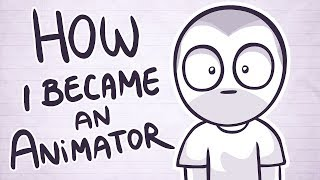 How I Became An Animator