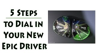How to Dial In Your Callaway Epic Driver