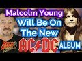 The Late Malcolm Young Will Be On The New AC/DC Album