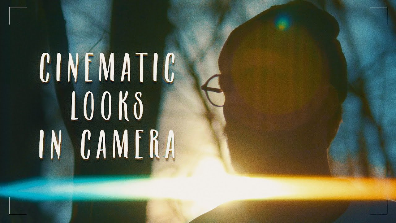 Get Your Cinematic Look In Camera