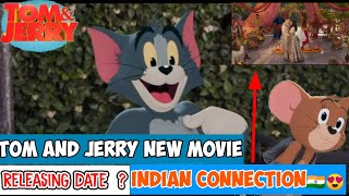Tom And Jerry 2021 New Live Action  Movie | Release Date And Indian Connection 🇮🇳 ? Must Watch