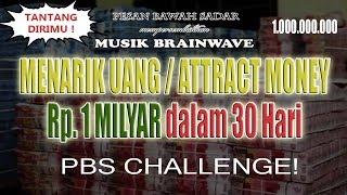 Attract Money 4 Menarik Uang 1 Milyar Rupiah Dalam 30 Hari PBS Challenge