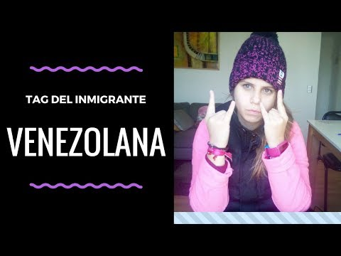 VENEZOLANA en CHILE - TAG del INMIGRANTE ❤