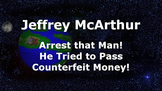 Arrest that Man! He Tried to Pass Counterfeit Money!