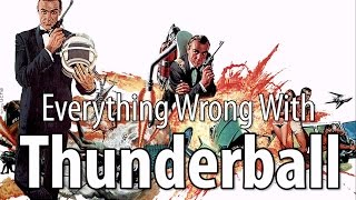 Everything Wrong With Thunderball In 17 Minutes Or Less