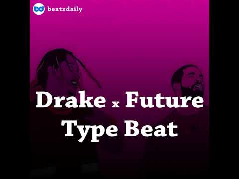 Drake x Future Type Beat 2018 -