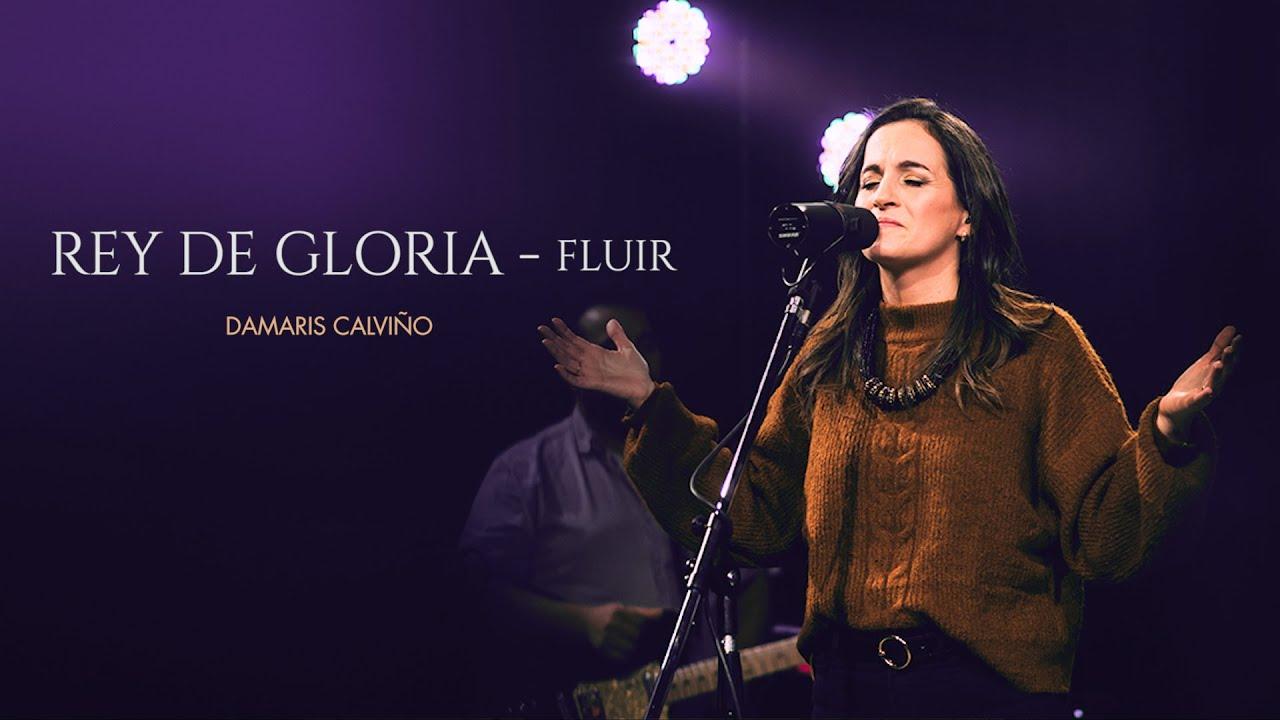 Rey de Gloria - Fluir | Alto & Profundo - Damaris Calviño | TTL Music - TOMATULUGAR
