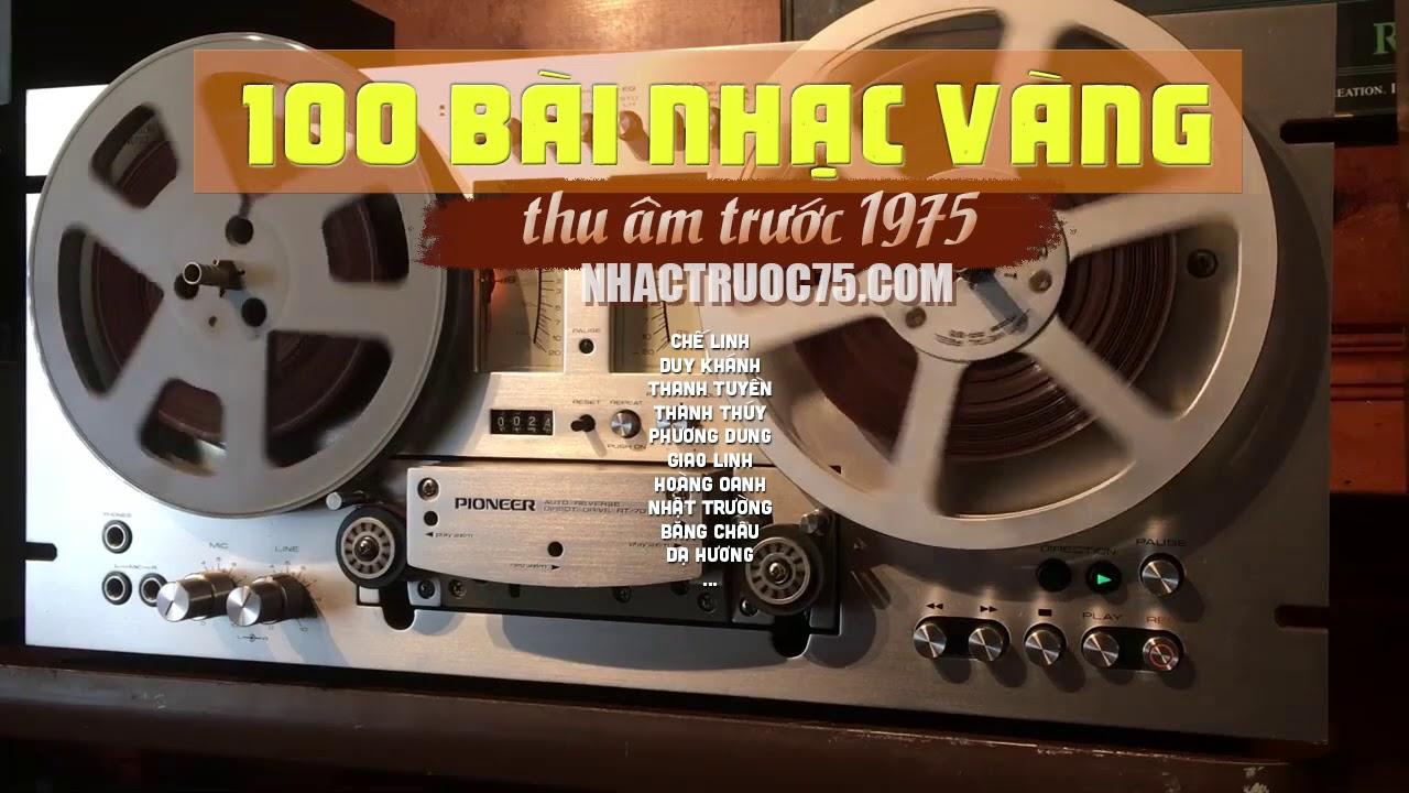 100 bài nhạc vàng thu âm trước 1975 tuyển chọn