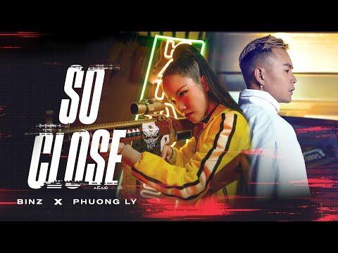 BINZ x PHUONG LY - SO CLOSE [ OFFICIAL MV ]