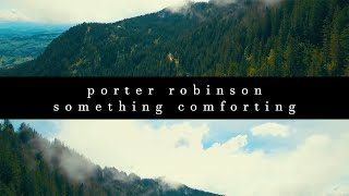 Porter Robinson~♪ Something Comforting (Acoustic Cover)