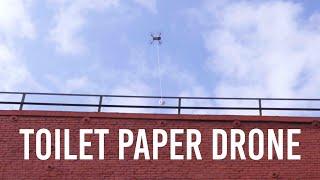 TOILET PAPER DRONE