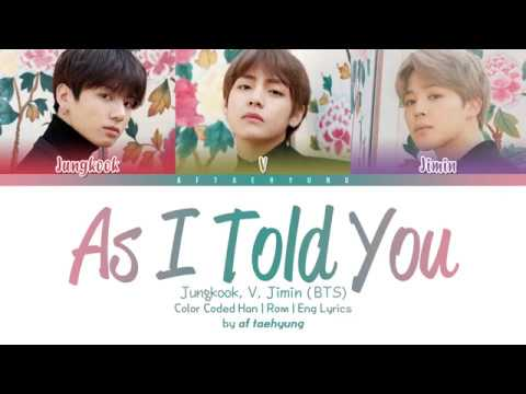 Jungkook, V, Jimin   As I Told You 말하자면 Color Coded Lyrics Eng Rom Han