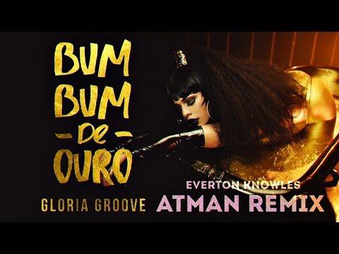 Gloria Groove - Bumbum de Ouro (Atman Remix)