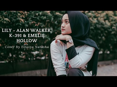 Lily - Alan Walker, K-391 & Emelie Hollow Cover By Eltasya Natasha (PUBGM Vikendi Klip Video) Lyrics
