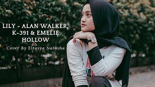 Download Lily - Alan Walker, K-391 & Emelie Hollow Cover By Eltasya Natasha (PUBGM Vikendi Klip Video) Lyrics Mp3