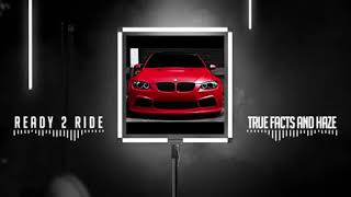 Ready 2 Ride - True Facts and Haze
